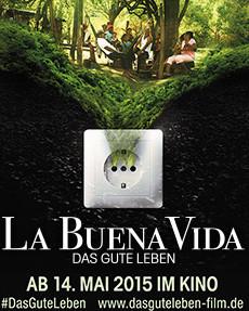 BERLIN: Filmvorführung LA BUENA VIDA – DAS GUTE LEBEN, 14.07. im Café Cralle