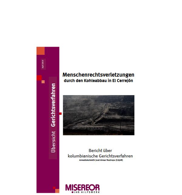 Menschenrechtsverletzungen durch den Kohleabbau in El Cerrejón – Gerichtsverfahren, hg. von Misereor