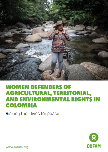 Risking their Lives for Peace: Women Defenders of Agricultural, Territorial, and Environmental Rights in Colombia.